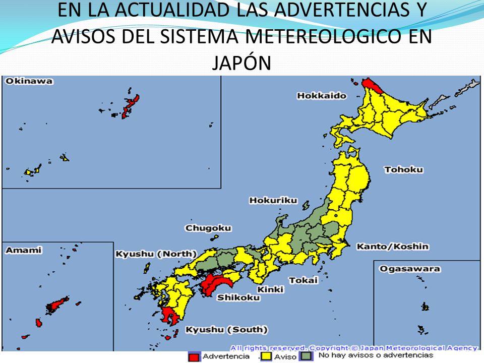 EN LA ACTUALIDAD LAS ADVERTENCIAS Y AVISOS DEL SISTEMA METEREOLOGICO EN JAPÓN