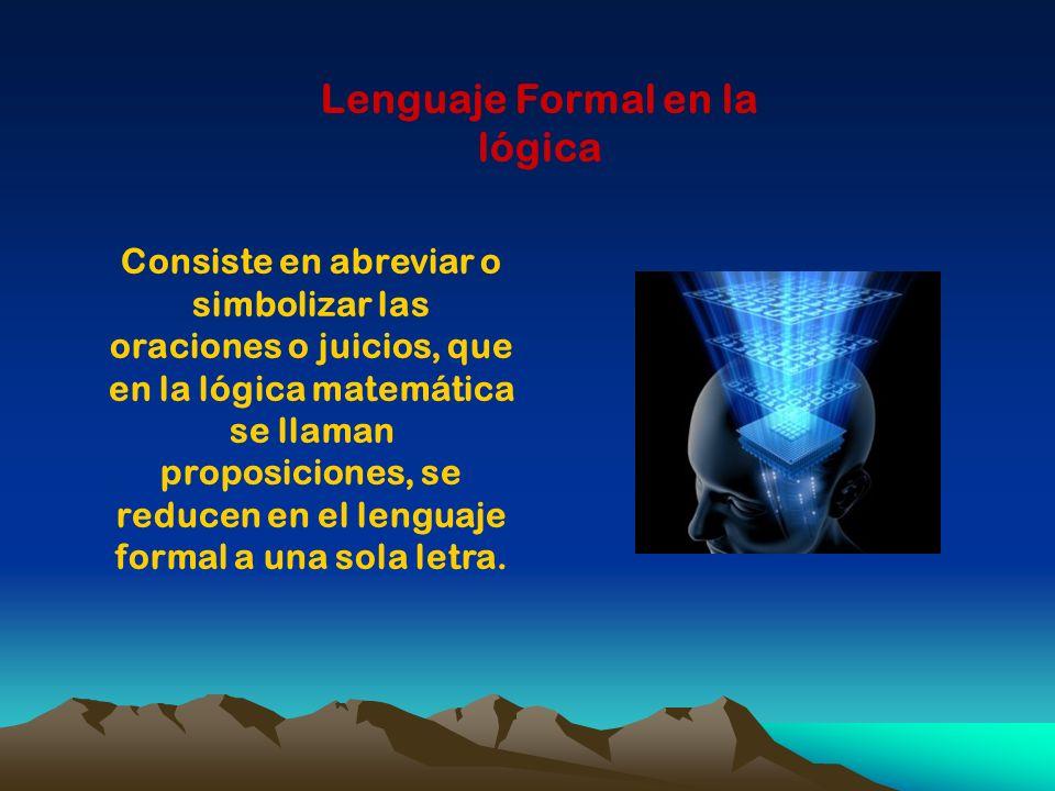 Consiste en abreviar o simbolizar las oraciones o juicios, que en la lógica matemática se llaman proposiciones, se reducen en el lenguaje formal a una