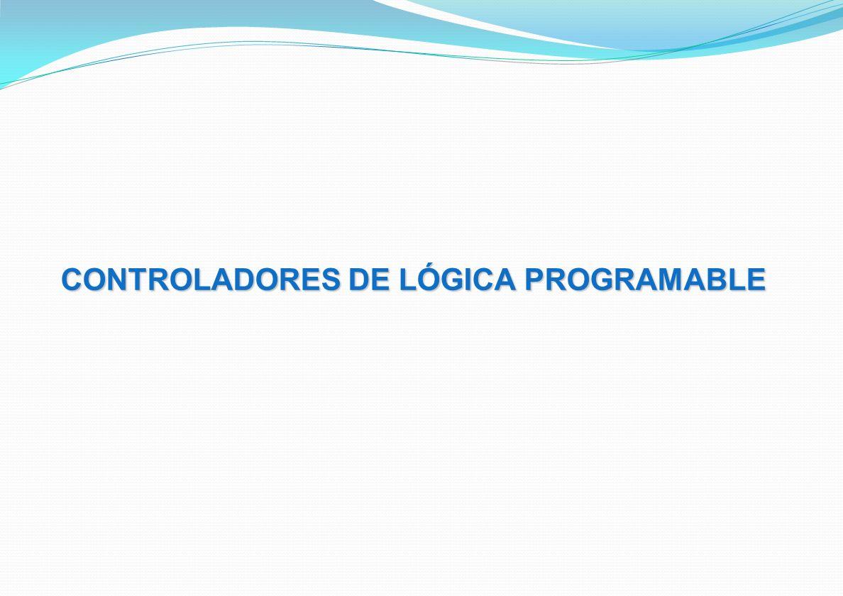 CONTROLADORES DE LÓGICA PROGRAMABLE