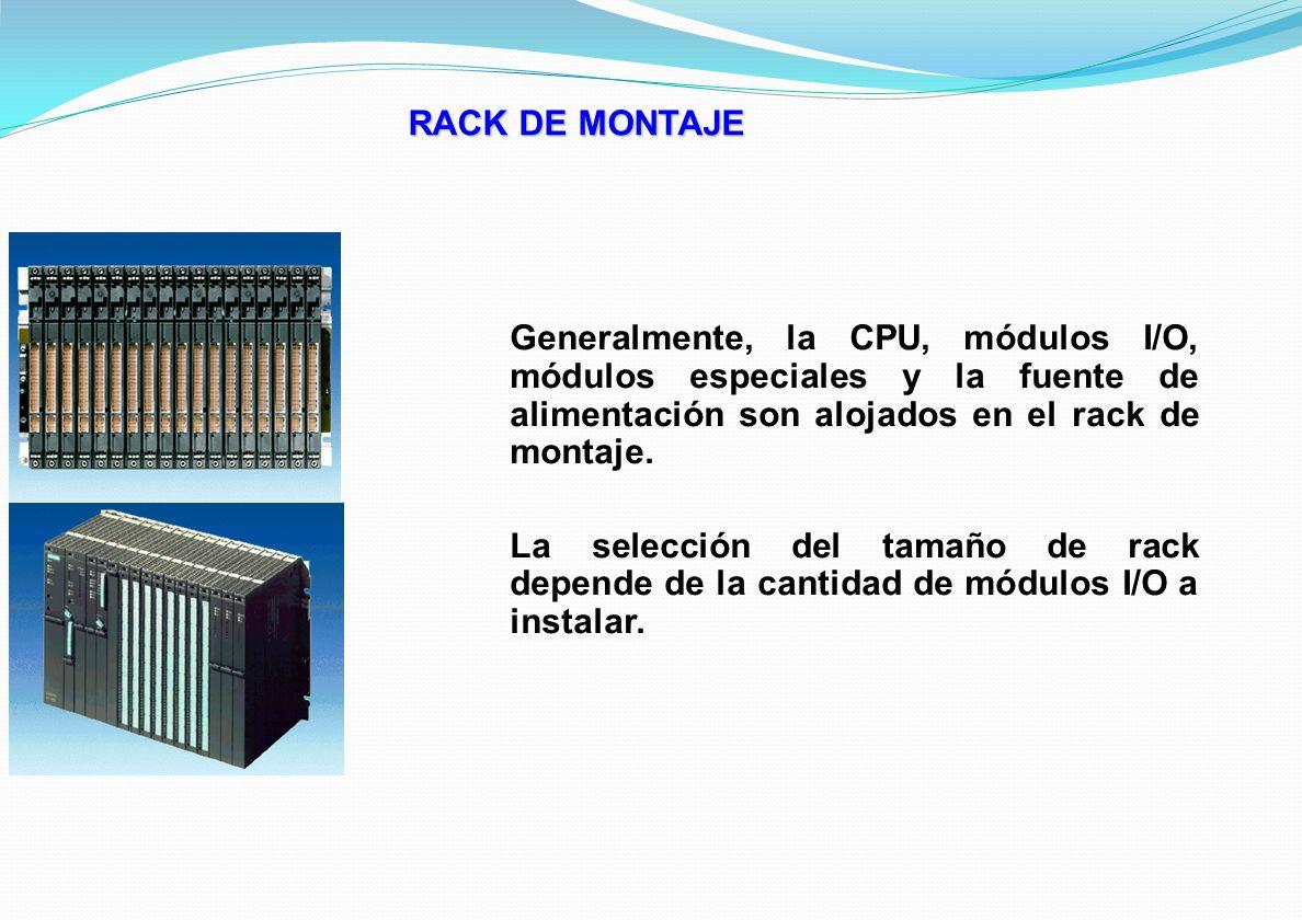 RACK DE MONTAJE Generalmente, la CPU, módulos I/O, módulos especiales y la fuente de alimentación son alojados en el rack de montaje. La selección del