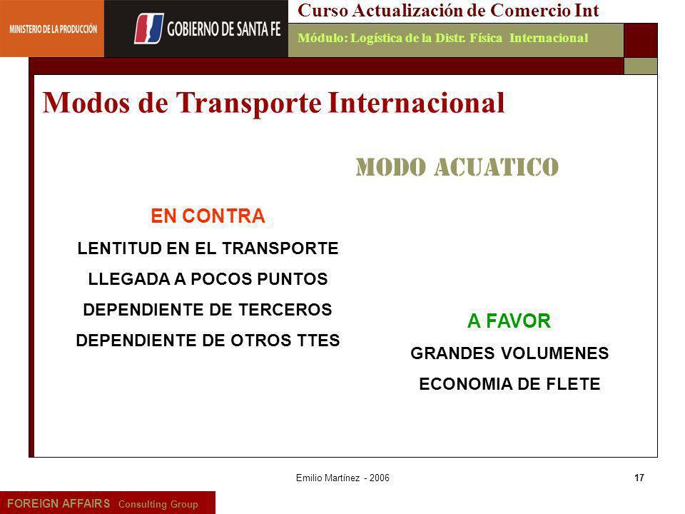 Emilio Martínez - 200617 FOREIGN AFFAIRS Consulting Group Curso Actualización de Comercio IntMódulo: Logística de la Distr. Física Internacional Modos