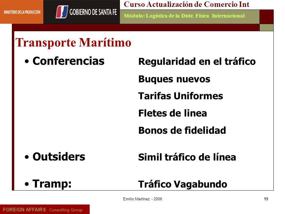 Emilio Martínez - 200619 FOREIGN AFFAIRS Consulting Group Curso Actualización de Comercio IntMódulo: Logística de la Distr. Física Internacional Confe