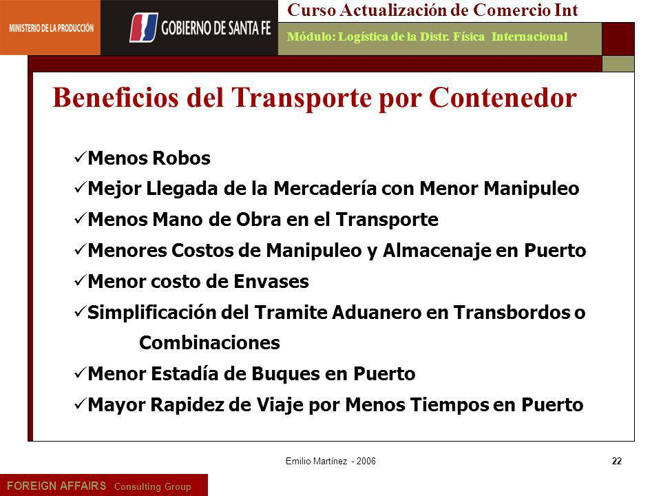 Emilio Martínez - 200622 FOREIGN AFFAIRS Consulting Group Curso Actualización de Comercio IntMódulo: Logística de la Distr. Física Internacional Menos