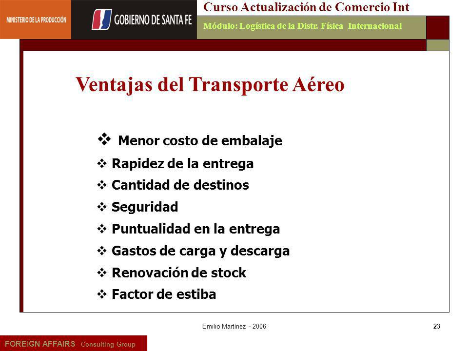 Emilio Martínez - 200623 FOREIGN AFFAIRS Consulting Group Curso Actualización de Comercio IntMódulo: Logística de la Distr. Física Internacional Menor
