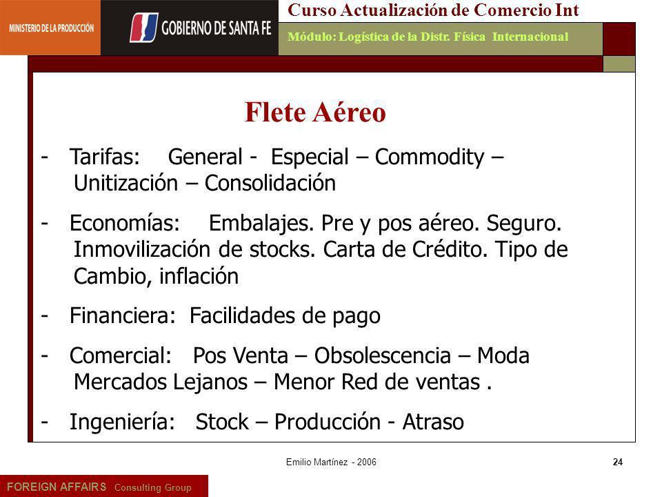 Emilio Martínez - 200624 FOREIGN AFFAIRS Consulting Group Curso Actualización de Comercio IntMódulo: Logística de la Distr. Física Internacional Flete