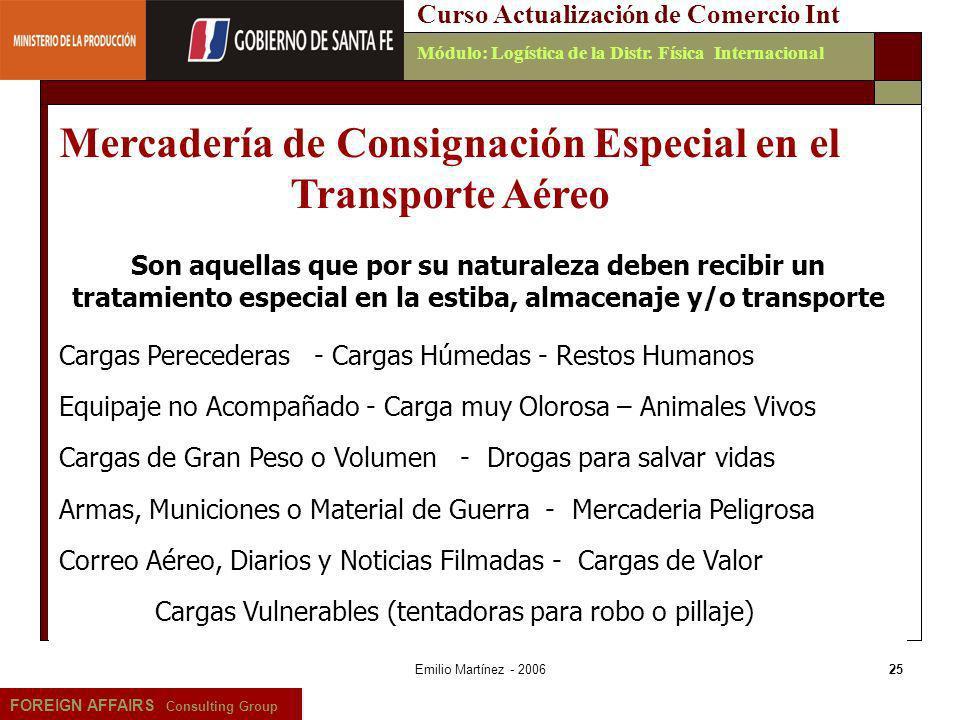 Emilio Martínez - 200625 FOREIGN AFFAIRS Consulting Group Curso Actualización de Comercio IntMódulo: Logística de la Distr. Física Internacional Son a