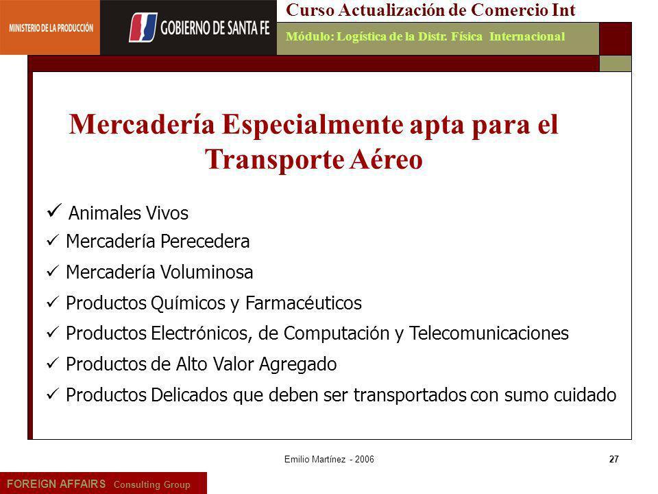 Emilio Martínez - 200628 FOREIGN AFFAIRS Consulting Group Curso Actualización de Comercio IntMódulo: Logística de la Distr.