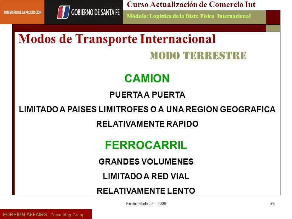Emilio Martínez - 200628 FOREIGN AFFAIRS Consulting Group Curso Actualización de Comercio IntMódulo: Logística de la Distr. Física Internacional Modos