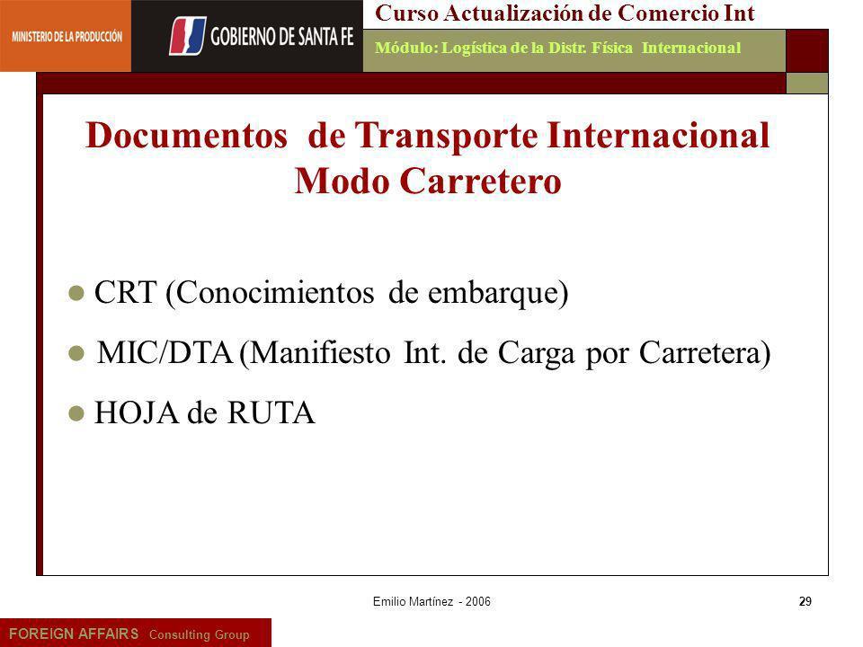 Emilio Martínez - 200629 FOREIGN AFFAIRS Consulting Group Curso Actualización de Comercio IntMódulo: Logística de la Distr. Física Internacional CRT (