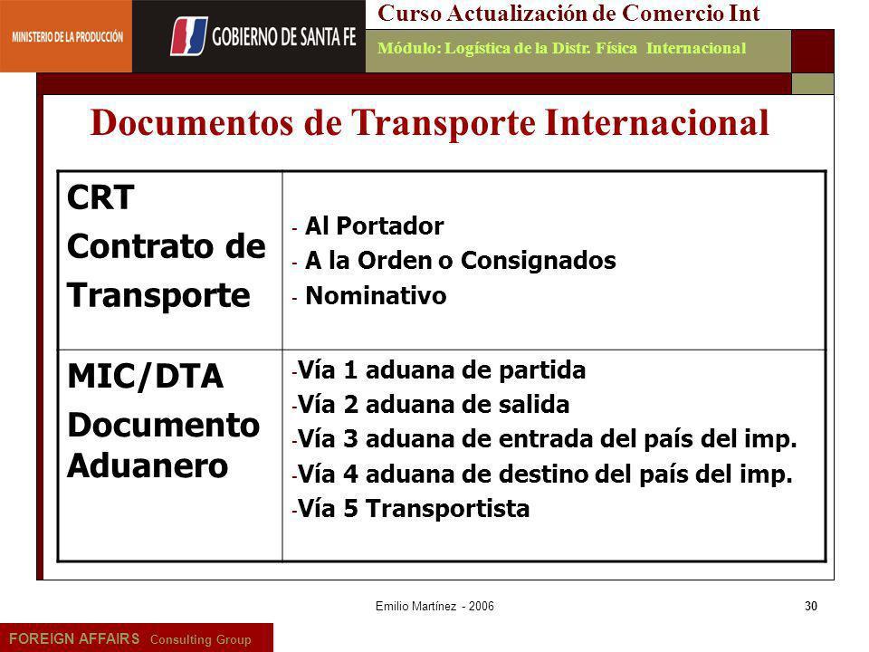 Emilio Martínez - 200630 FOREIGN AFFAIRS Consulting Group Curso Actualización de Comercio IntMódulo: Logística de la Distr. Física Internacional CRT C