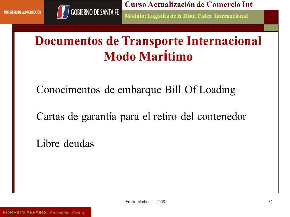 Emilio Martínez - 200631 FOREIGN AFFAIRS Consulting Group Curso Actualización de Comercio IntMódulo: Logística de la Distr. Física Internacional Docum
