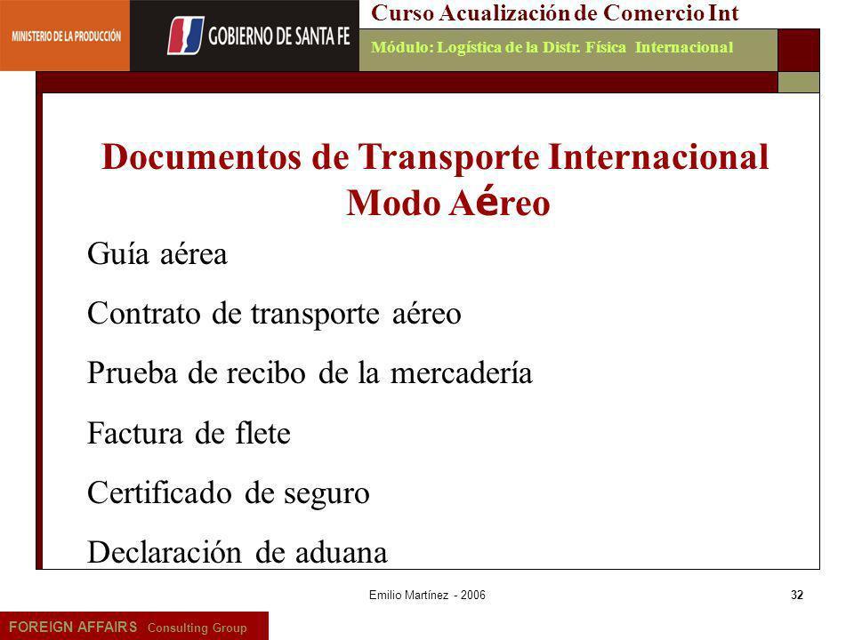 Emilio Martínez - 200632 FOREIGN AFFAIRS Consulting Group Curso Acualización de Comercio IntMódulo: Logística de la Distr. Física Internacional Docume