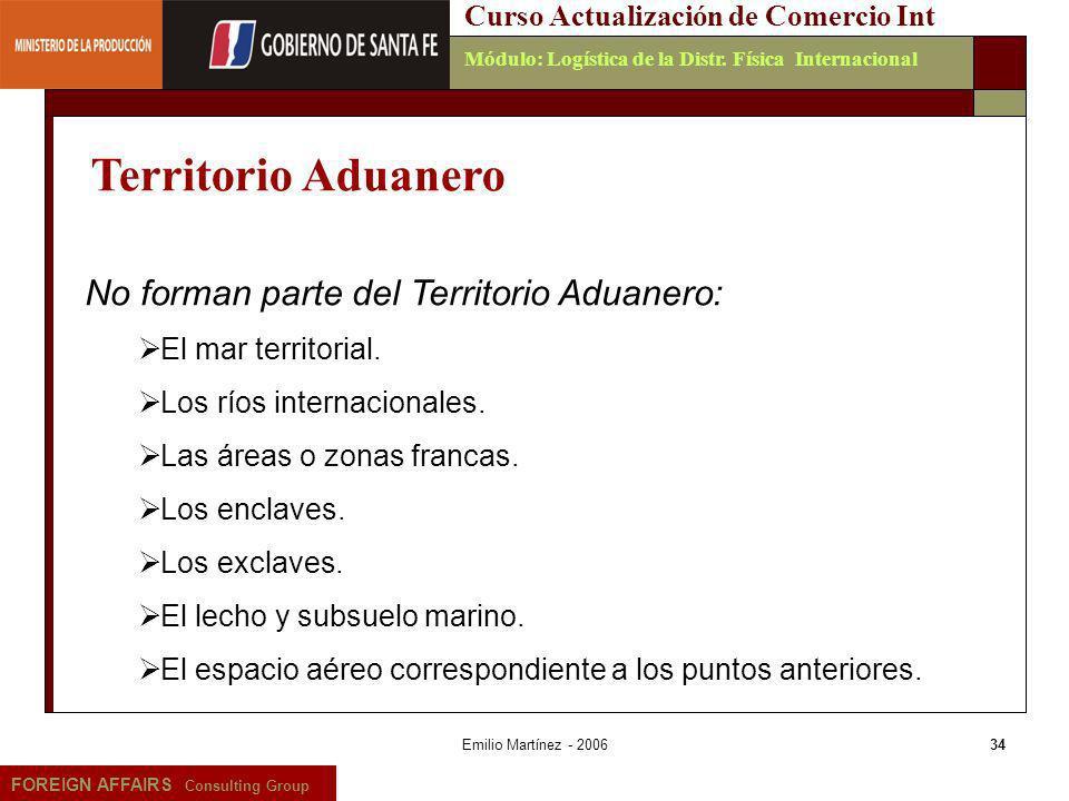 Emilio Martínez - 200634 FOREIGN AFFAIRS Consulting Group Curso Actualización de Comercio IntMódulo: Logística de la Distr. Física Internacional No fo