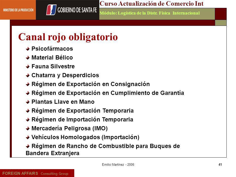 Emilio Martínez - 200641 FOREIGN AFFAIRS Consulting Group Curso Actualización de Comercio IntMódulo: Logística de la Distr. Física Internacional Canal