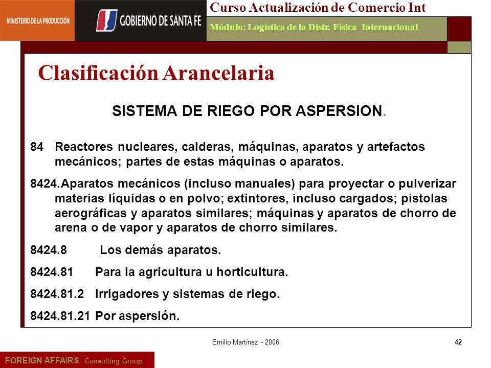 Emilio Martínez - 200642 FOREIGN AFFAIRS Consulting Group Curso Actualización de Comercio IntMódulo: Logística de la Distr. Física Internacional SISTE