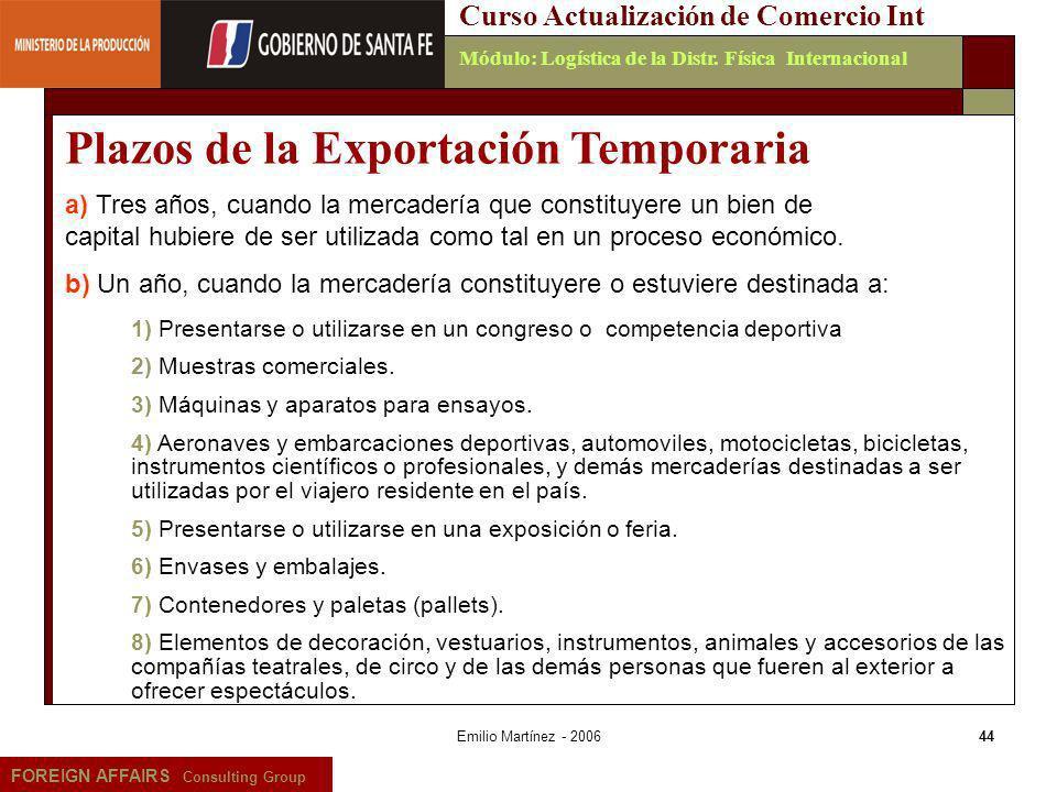 Emilio Martínez - 200644 FOREIGN AFFAIRS Consulting Group Curso Actualización de Comercio IntMódulo: Logística de la Distr. Física Internacional 1) Pr