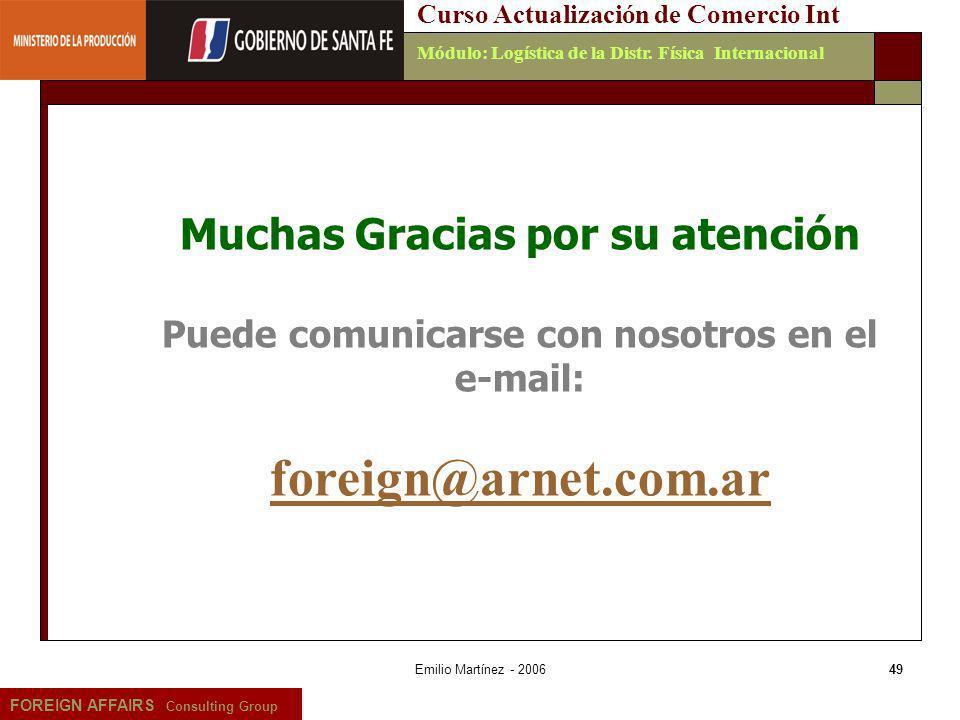 Emilio Martínez - 200649 FOREIGN AFFAIRS Consulting Group Curso Actualización de Comercio IntMódulo: Logística de la Distr. Física Internacional Mucha