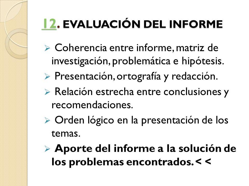 1212. EVALUACIÓN DEL INFORME 12 Coherencia entre informe, matriz de investigación, problemática e hipótesis. Presentación, ortografía y redacción. Rel