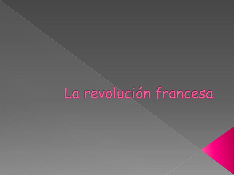 La Revolución Francesa fue un periodo de profundos cambios en la sociedad que duró desde 1789 hasta el 1799, en Francia.