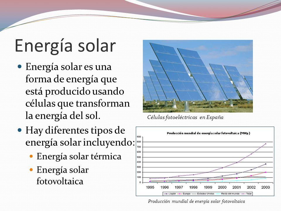 Energía solar Energía solar es una forma de energía que está producido usando células que transforman la energía del sol. Hay diferentes tipos de ener