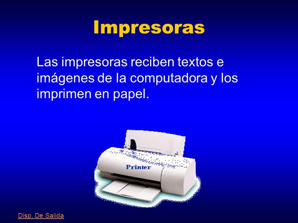 Pantalla La pantalla convierte la información generada por el ordenador en información visual. Disp. De Salida