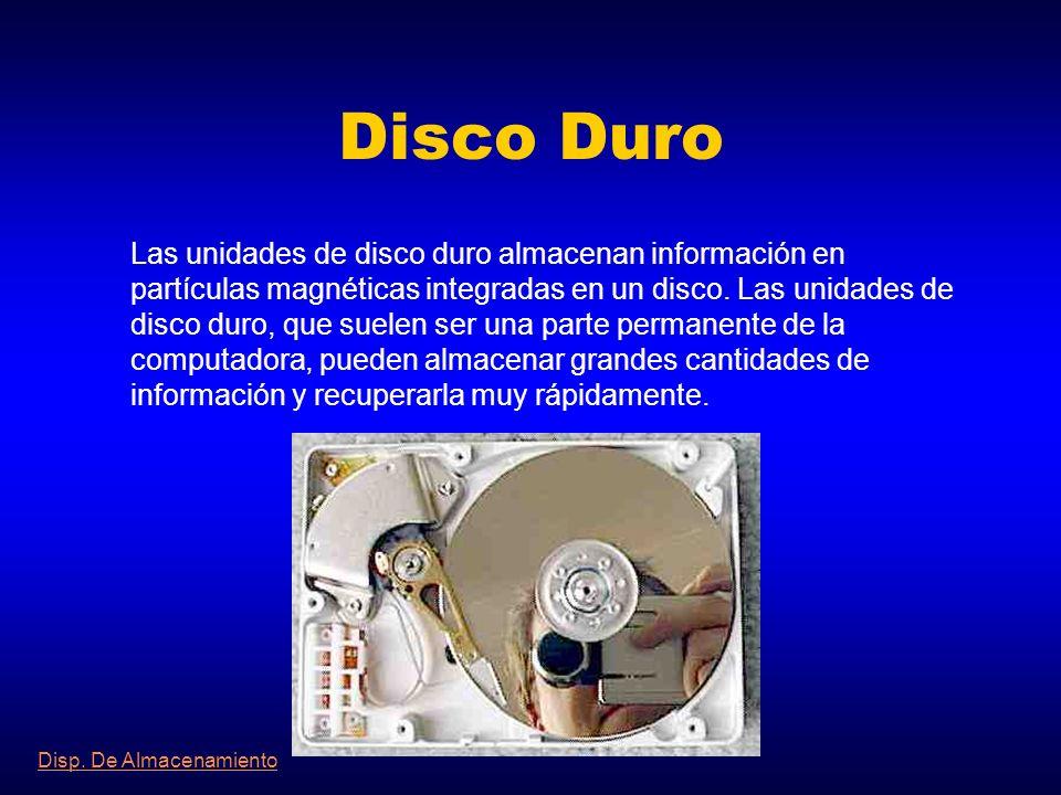 Índice D. De Almacenamiento Disco Duro Disco Flexible (Floppy) Disco Magneto-Óptico Disco Compacto CD-Rom...::: NOTAS :::... Menú