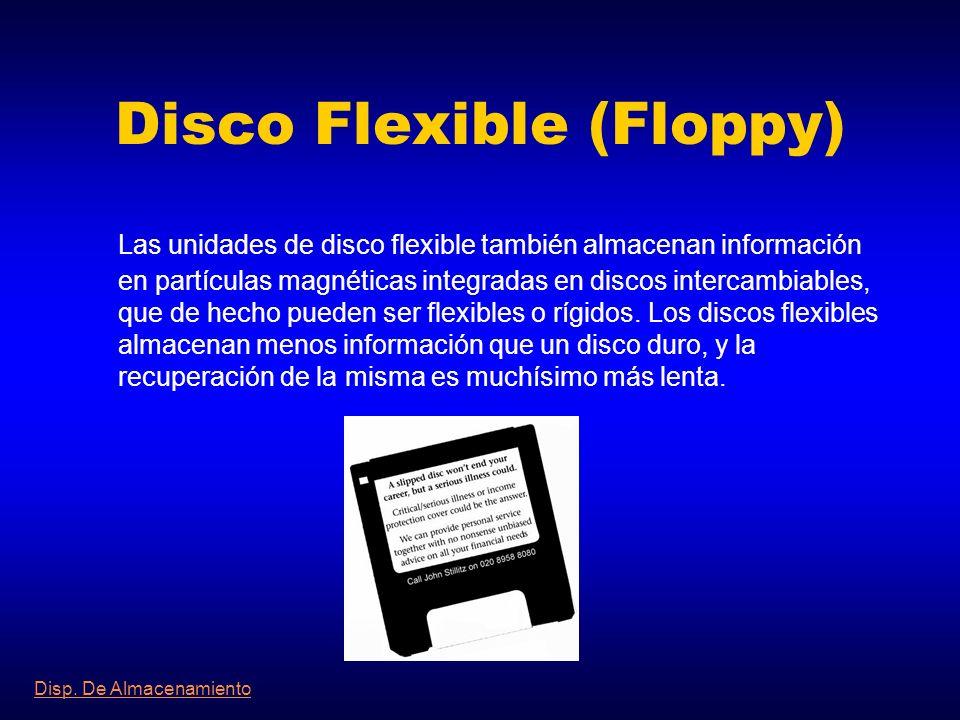 Disco Duro Las unidades de disco duro almacenan información en partículas magnéticas integradas en un disco. Las unidades de disco duro, que suelen se