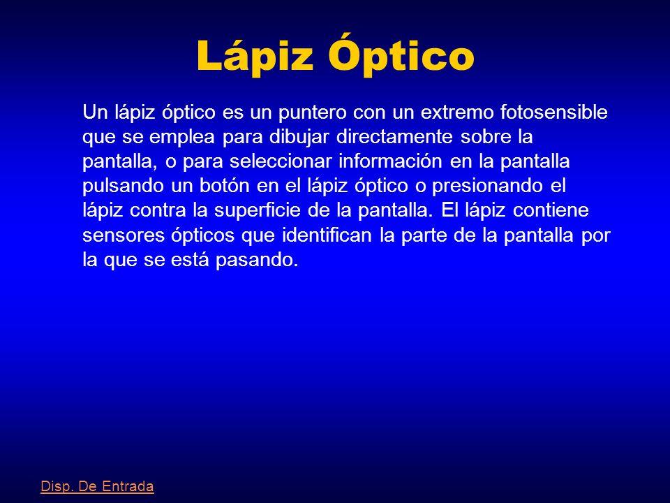 Índice de D. De Entrada Lápiz Óptico Mouse Joystick TecladoTeclado ( * teclado QWERTY )( * teclado QWERTY ) Trackballs Escáner Óptico Módem Módulo de