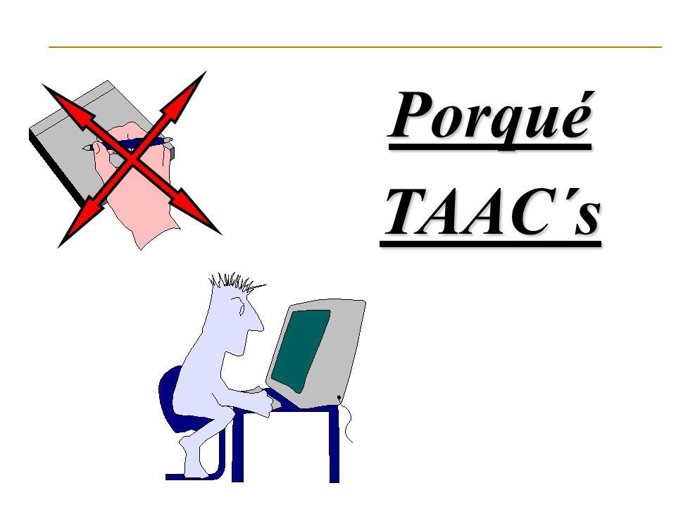 ¿ Porque TAACs ? Por estándares: