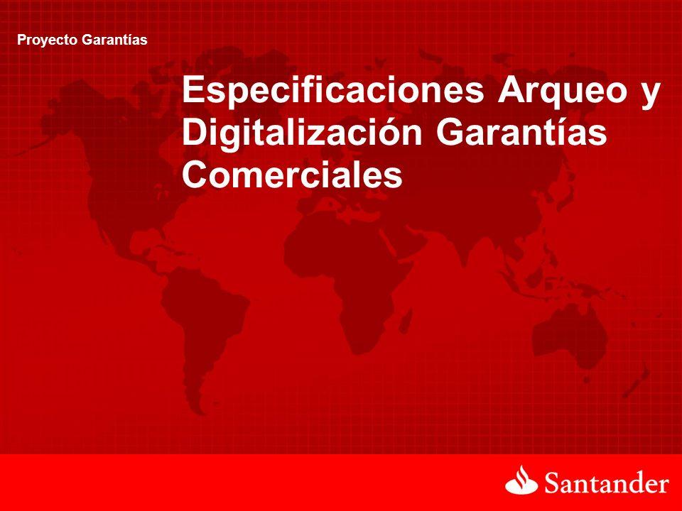 Proyecto Garantías Especificaciones Arqueo y Digitalización Garantías Comerciales