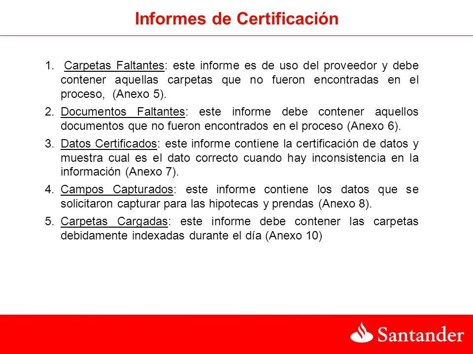 Informes de Certificación 1. Carpetas Faltantes: este informe es de uso del proveedor y debe contener aquellas carpetas que no fueron encontradas en e