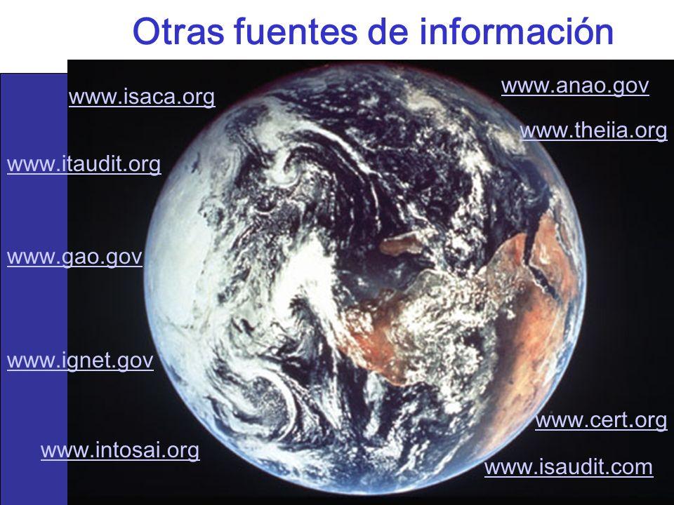 Otras fuentes de información www.isaca.org www.itaudit.org www.theiia.org www.gao.gov www.ignet.gov www.anao.gov www.cert. org www.intosai.org www.isa