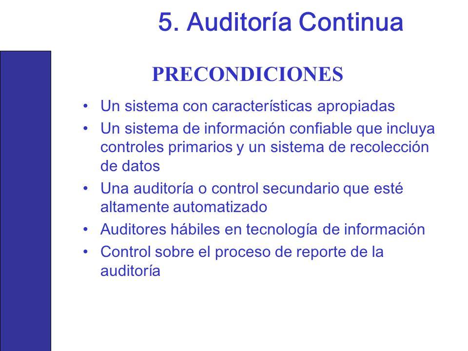 Un sistema con características apropiadas Un sistema de información confiable que incluya controles primarios y un sistema de recolección de datos Una