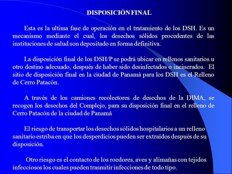 DISPOSICIÓN FINAL Esta es la ultima fase de operación en el tratamiento de los DSH.