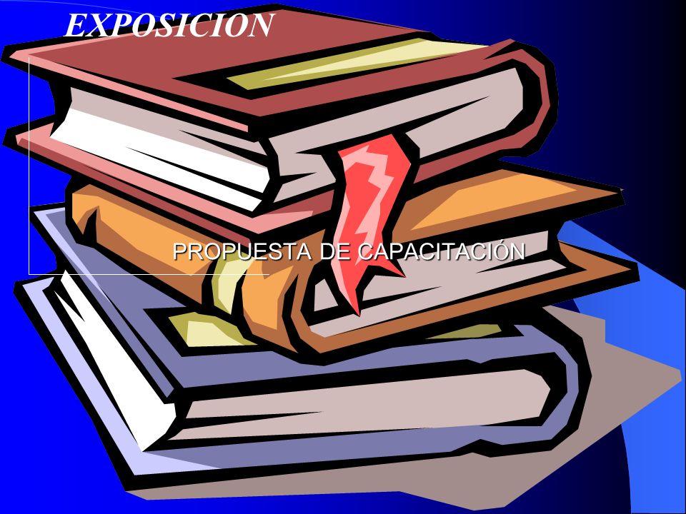 PROPUESTA DE CAPACITACI Ó N EXPOSICION