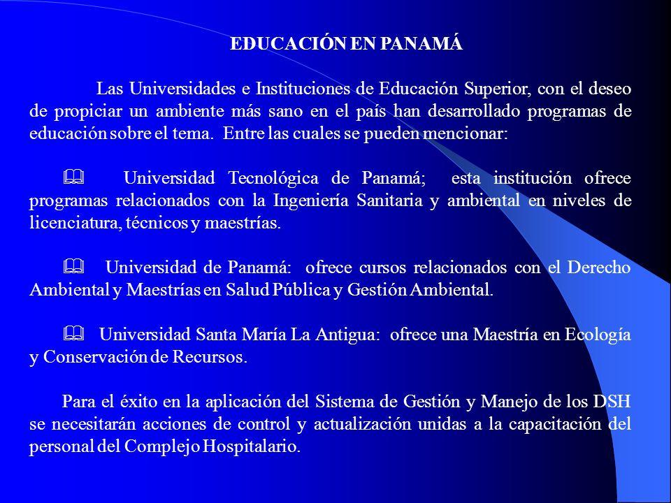 EDUCACIÓN EN PANAMÁ Las Universidades e Instituciones de Educación Superior, con el deseo de propiciar un ambiente más sano en el país han desarrollado programas de educación sobre el tema.