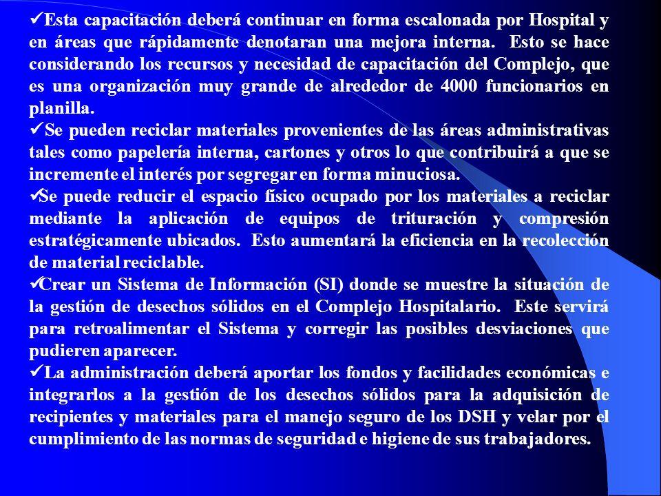Esta capacitación deberá continuar en forma escalonada por Hospital y en áreas que rápidamente denotaran una mejora interna.