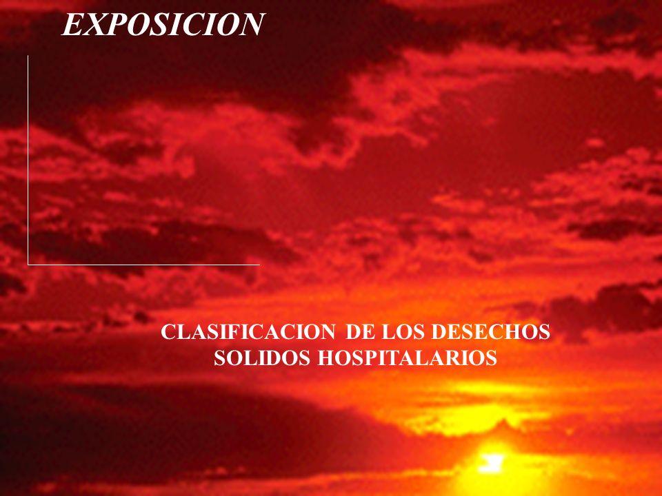 EXPOSICION CLASIFICACION DE LOS DESECHOS SOLIDOS HOSPITALARIOS
