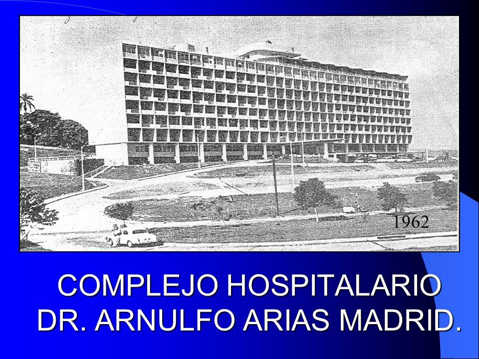 COMPLEJO HOSPITALARIO DR. ARNULFO ARIAS MADRID. 1962