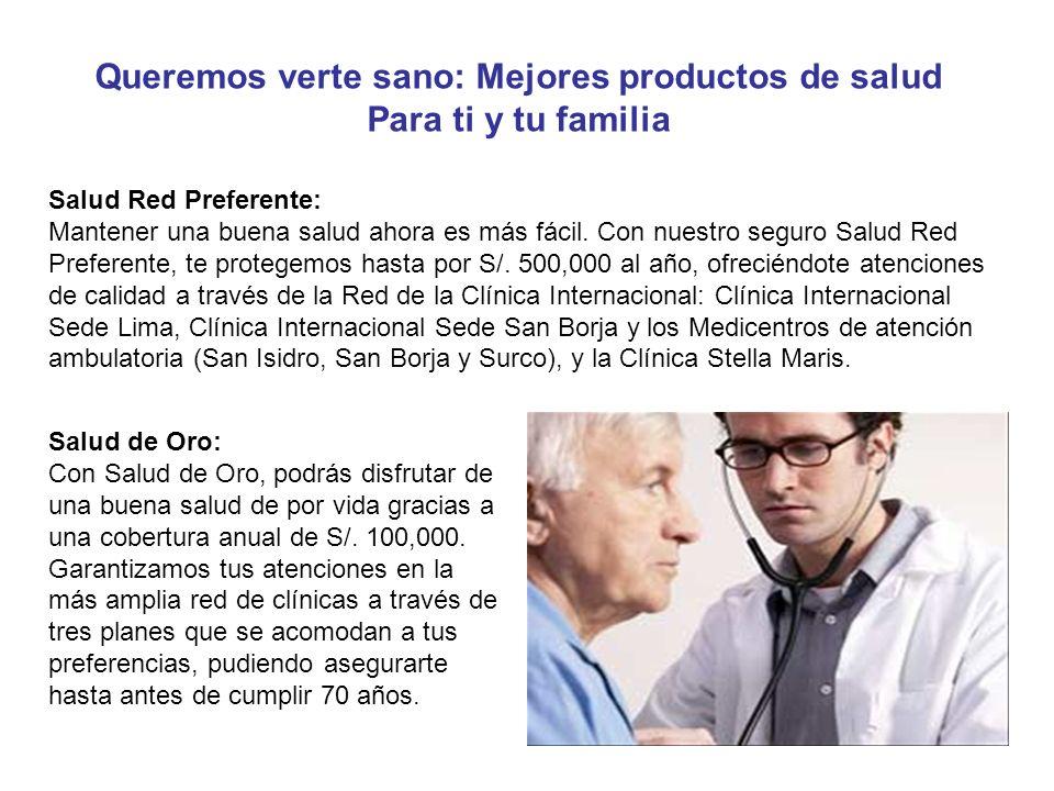 Salud Red Preferente: Mantener una buena salud ahora es más fácil. Con nuestro seguro Salud Red Preferente, te protegemos hasta por S/. 500,000 al año