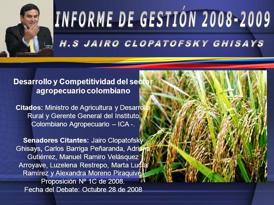 Desarrollo y Competitividad del sector agropecuario colombiano. Citados: Ministro de Agricultura y Desarrollo Rural y Gerente General del Instituto Co