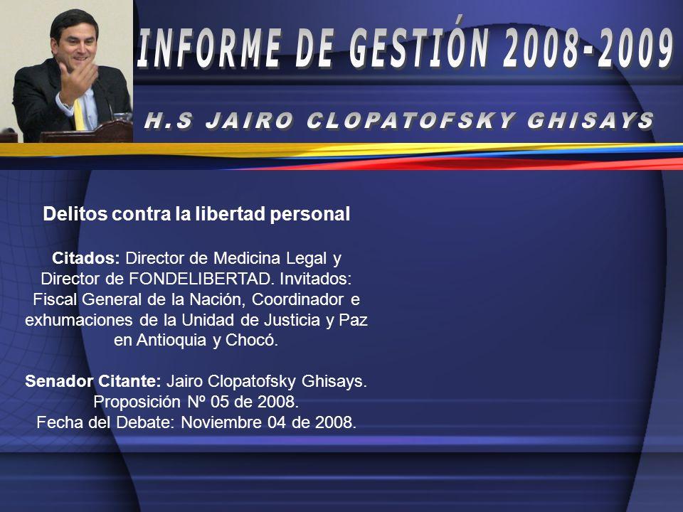 Delitos contra la libertad personal Citados: Director de Medicina Legal y Director de FONDELIBERTAD. Invitados: Fiscal General de la Nación, Coordinad