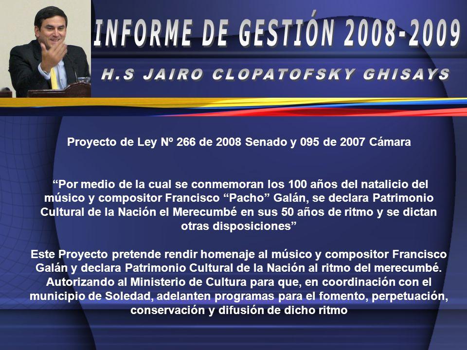 Proyecto de Ley Nº 266 de 2008 Senado y 095 de 2007 Cámara Por medio de la cual se conmemoran los 100 años del natalicio del músico y compositor Franc
