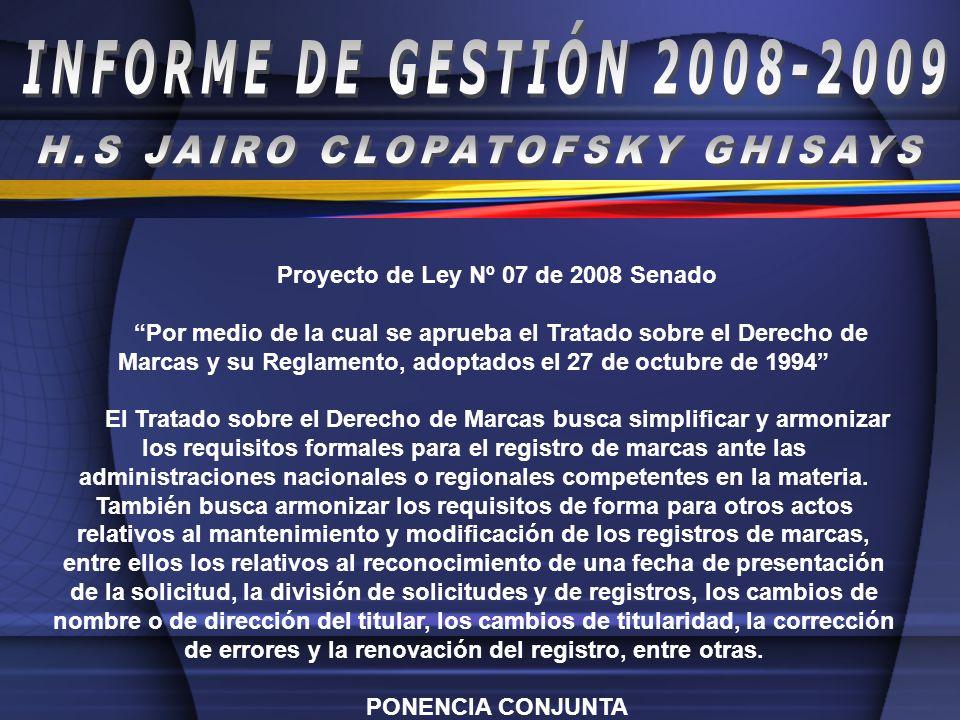 Proyecto de Ley Nº 07 de 2008 Senado Por medio de la cual se aprueba el Tratado sobre el Derecho de Marcas y su Reglamento, adoptados el 27 de octubre