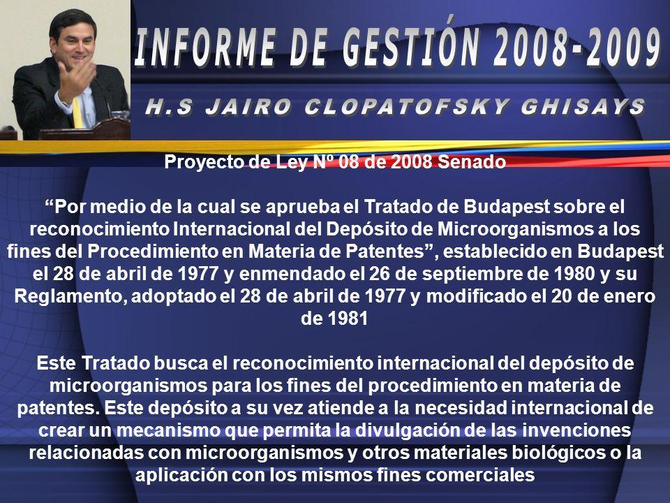 Proyecto de Ley Nº 08 de 2008 Senado Por medio de la cual se aprueba el Tratado de Budapest sobre el reconocimiento Internacional del Depósito de Micr
