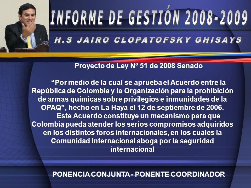 Proyecto de Ley Nº 51 de 2008 Senado Por medio de la cual se aprueba el Acuerdo entre la República de Colombia y la Organización para la prohibición d