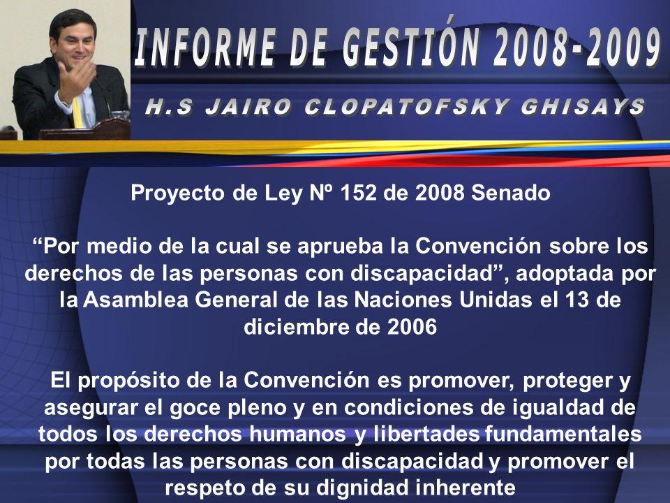 Proyecto de Ley Nº 152 de 2008 Senado Por medio de la cual se aprueba la Convención sobre los derechos de las personas con discapacidad, adoptada por