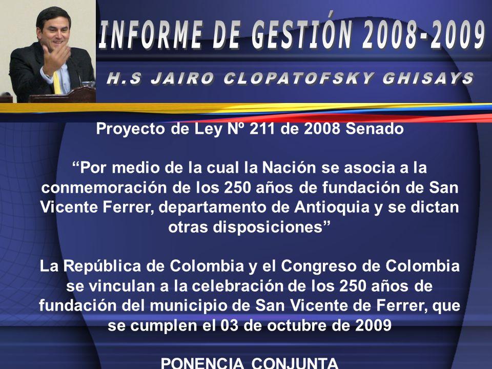Proyecto de Ley Nº 211 de 2008 Senado Por medio de la cual la Nación se asocia a la conmemoración de los 250 años de fundación de San Vicente Ferrer,