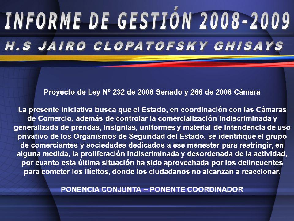 Proyecto de Ley Nº 232 de 2008 Senado y 266 de 2008 Cámara La presente iniciativa busca que el Estado, en coordinación con las Cámaras de Comercio, ad