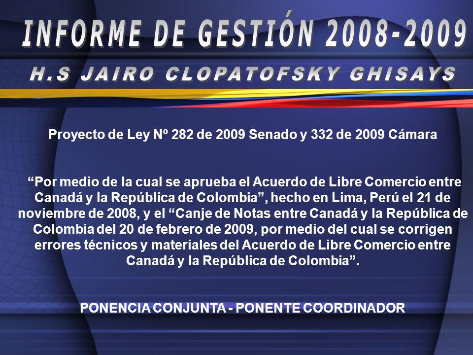 Proyecto de Ley Nº 282 de 2009 Senado y 332 de 2009 Cámara Por medio de la cual se aprueba el Acuerdo de Libre Comercio entre Canadá y la República de